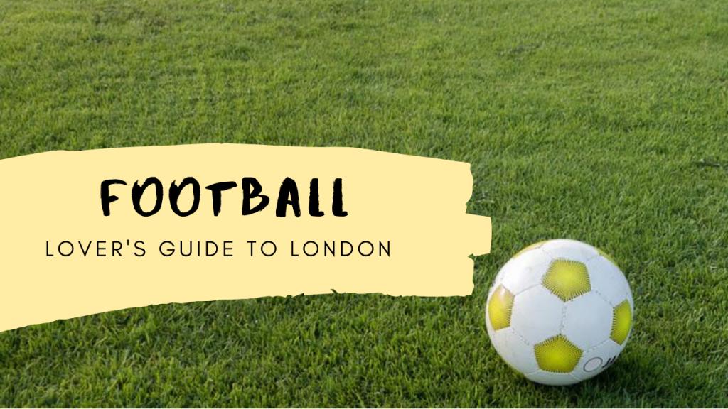 Football Lover's Guide London